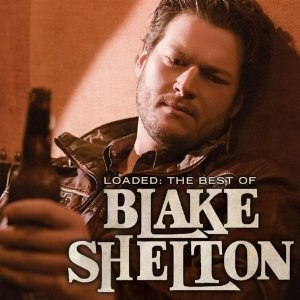 Loaded: The Best of Blake Shelton - Image: Blake Shelton Loaded