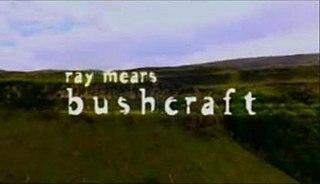 <i>Ray Mears Bushcraft</i> television series