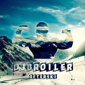 Afterski - Image: DJ Broiler Afterski