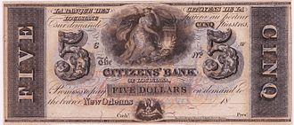 A$5 note issued by Citizens Bank of Louisiana in the 1850s. Five dollar Banknote of Citizens Bank of Louisiana.jpg