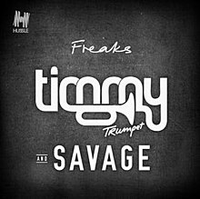 Freaks (Timmy Trumpet and Savage song) - Wikipedia