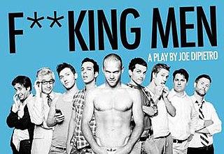 <i>Fucking Men</i> play written by Joe DiPietro