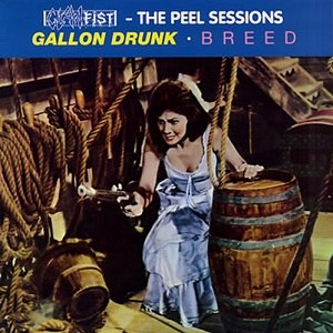 Clawfist - The Peel Sessions - Image: Gallon Drunk and Breed Clawfist The Peel Sessions