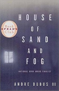 <i>House of Sand and Fog</i> (novel) book by Andre Dubus III