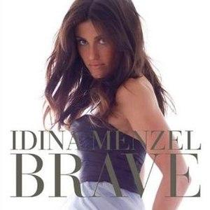 Brave (Idina Menzel song) - Image: Idina Menzel 01 big