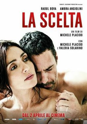 The Choice (2015 film) - Image: La Scelta trailer e locandina del film di Michele Placido