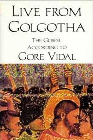 Live from Golgotha: The Gospel According to Gore Vidal - Image: Live From Golgotha