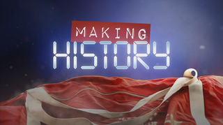 <i>Making History</i> (TV series) comedy series