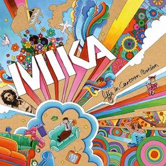 Life in Cartoon Motion - Image: Mika Cartoon Motion