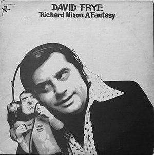David Frye - David Frye featured on his album, Richard Nixon: A Fantasy