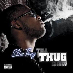 Tha Thug Show - Image: Slim thug show latest 1