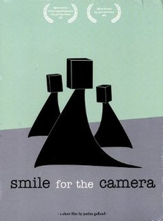 <i>Smile for the Camera</i> 2005 film by Jordan Galland