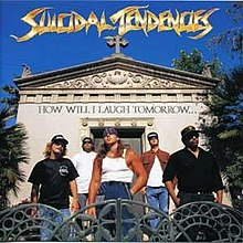 Suicidal Tendencies-How Will I Laugh Tomorrow.jpg