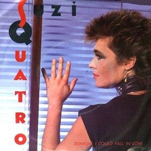 Tonight I Could Fall in Love - Image: Suzi Quatro Tonight I Could Fall in Love 1985 Single Cover