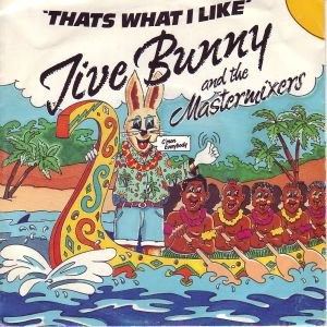 That's What I Like (Jive Bunny and the Mastermixers song) - Image: That's What I Like (Jive Bunny and the Mastermixers song)