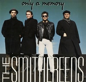 Only a Memory - Image: The Smithereens Only a Memory