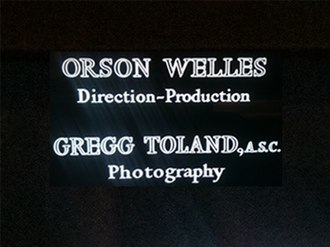 "Gregg Toland - The final ending Title Card for Citizen Kane, placing Toland on same card as Orson Welles, the Director, because Welles felt he deserved it; there was only one beginning Title Card, which stated, simply, ""CITIZEN KANE"", in total silence."