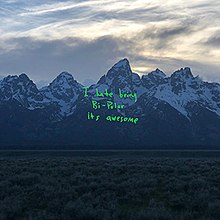 "A view of the Teton mountain range with green text in the centre reading ""I hate being Bi-Polar its awesome"""