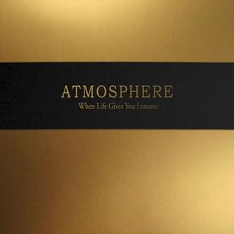 When Life Gives You Lemons, You Paint That Shit Gold - Image: Atmospherelemonsa