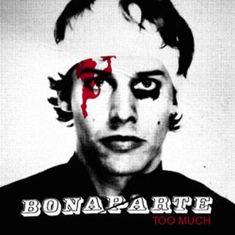 Too Much (album) - Image: Bonaparte Too Much Cover Duplex
