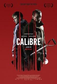 <i>Calibre</i> (film) 2018 film by Matt Palmer