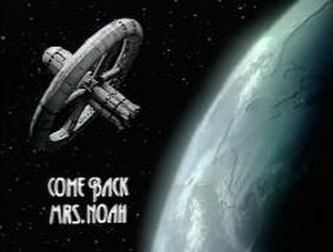 Come Back Mrs. Noah - Titlescreen of the series, featuring the Britannia Seven spacecraft.