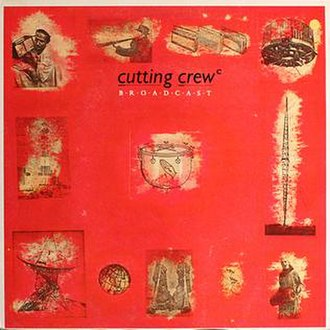 Broadcast (Cutting Crew album) - Image: Cutting crew broadcast vinyl UK Europe cover