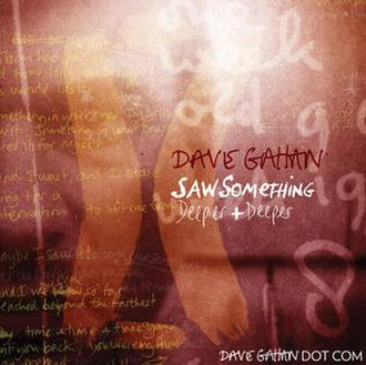 Saw Something / Deeper and Deeper - Image: Dave Gahan Saw Something