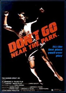 <i>Dont Go Near the Park</i>