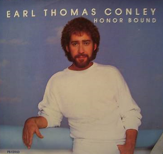 Honor Bound (song) single by Earl Thomas Conley