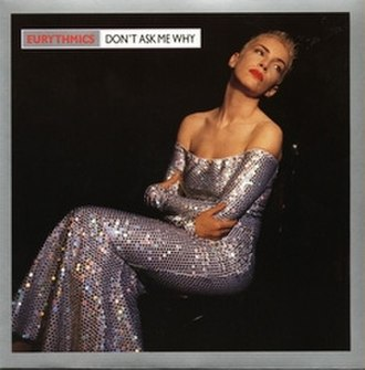 Don't Ask Me Why (Eurythmics song) - Image: Eurythmics Don't Ask Me Why (UK)