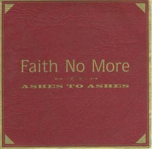 Ashes to Ashes (Faith No More song) - Image: FNM – Ashes to Ashes