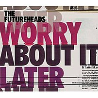 """Worry About It Later"" cover"