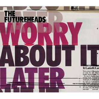 Worry About It Later - Image: Futureworryaboutit