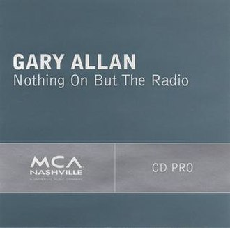 Nothing On but the Radio - Image: Gary Allan nothing on but the radio