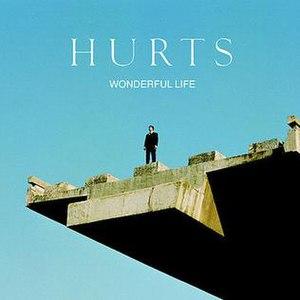 Wonderful Life (Hurts song) - Image: Hurts Wonderful Life