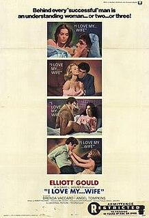 <i>I Love My Wife</i> (film) 1970 film by Mel Stuart