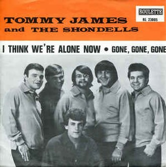I Think We're Alone Now - Image: I Think We're Alone Now Tommy James & the Shondells