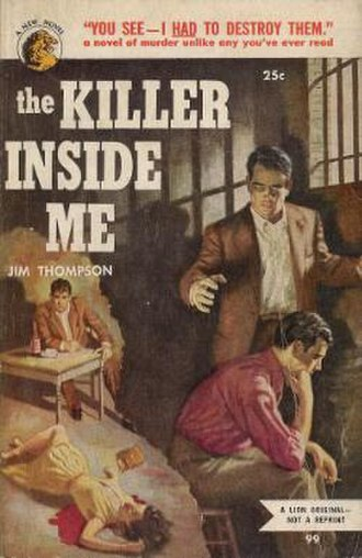 "Noir fiction - The Killer Inside Me (1952), a noir novel by Jim Thompson. The guilty party? ""All of us."""