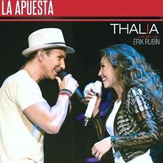 La Apuesta - Image: La Apuesta, Thalia ft Erik Rubin cover