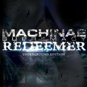 Redeemer (Machinae Supremacy album) - Image: Machinae Supremacy – Redeemer (underground edition)
