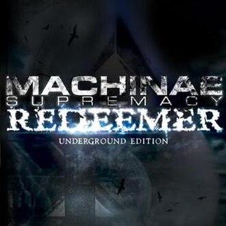 Redeemer (Machinae Supremacy album) - Image: Machinae Supremacy – Redeemer (underground edition)