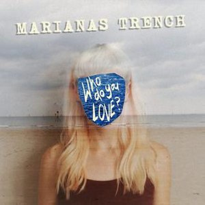 Who Do You Love (Marianas Trench song) - Image: Marianas Trench Who Do You Love (single cover)