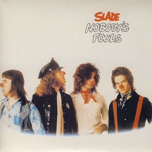 Nobody's Fools - Image: Nobody's Fools (Slade album cover art)