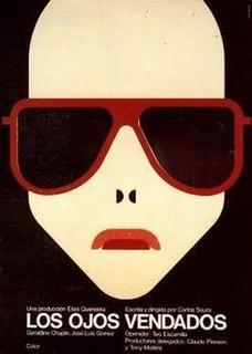 <i>Blindfolded Eyes</i> 1978 film by Carlos Saura