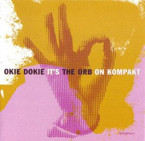 Okie Dokie It's The Orb on Kompakt