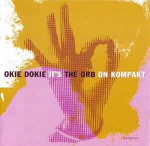 Okie Dokie It's The Orb on Kompakt - Image: Okiedokie