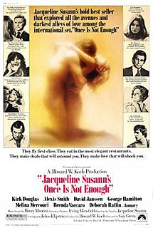 <i>Jacqueline Susanns Once Is Not Enough</i> (film) 1975 American drama film directed by Guy Green based on the 1973 novel Once Is Not Enough by Jacqueline Susann