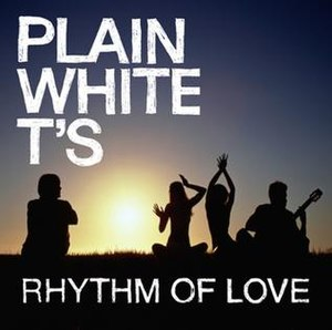 Rhythm of Love (Plain White T's song)