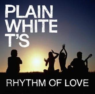 Rhythm of Love (Plain White T's song) - Image: Plain white ts Rhythm of love